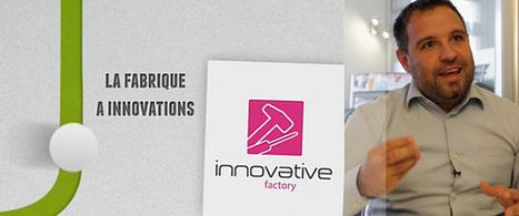 La Fabrique à Innovations partage ses recettes | Innovation and creativity | Scoop.it