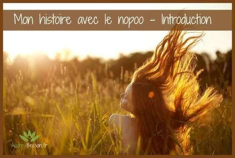 Mon histoire avec le no-poo - Introduction | Détente et bien être | Scoop.it