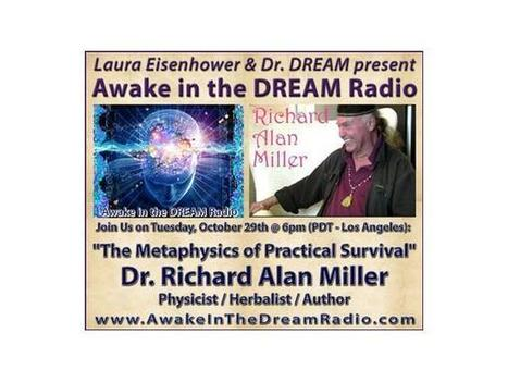The Metaphysics of Practical Survival -  Richard Alan Miller on Awake in the DREAM Radio - 30 October 2013 | promienie | Scoop.it