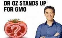 Dr Oz Defends Monsanto:GMO Foods Same as Non-GMO Organic | Healthy Recipes and Tips for Healthy Living | Scoop.it