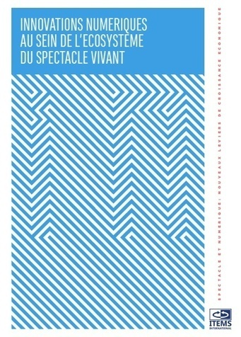 Innovations numériques au sein de l'écosystème du spectacle vivant | ITEMS International | Le web culturel | Scoop.it