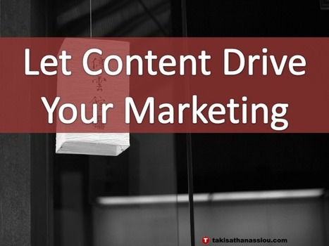 Let Content Drive Your Marketing – A Content Marketing Prime | Takis Athanassiou | Leadership Initiative | Scoop.it