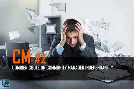 Combien coute un community manager indépendant ? | Mon Community Management | Scoop.it