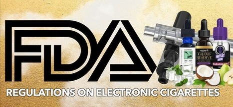 New FDA Regulations on E-Cigs Starts Today | Tobacco Solutions | Electronic cigarette reviews, news and coupons | Scoop.it