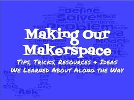 Teaching, Tech and Twitter: Making Our Makerspace: Tips, Tricks, Resources & Ideas We Learned About Along the Way | iPads in Education | Scoop.it