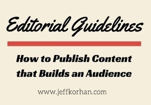 Editorial Guidelines: How to Publish Content that Builds an Audience - Jeff Korhan | Wood Street Content Marketing Collection | Scoop.it