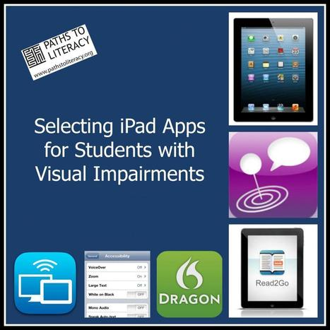 How to Select iPad Apps for Students with Visual Impairments | Paths to Literacy | Assistive Technology for students with Special Needs | Scoop.it