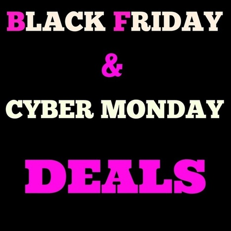 Black Friday and Cyber Monday Deals You Won't Want to Pass Up | blogirl.info | Scoop.it