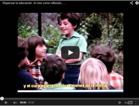 VÍDEO. Repensar la #educacion: El cine como reflexión, hoy más que nunca | Educacion, ecologia y TIC | Scoop.it