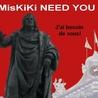 MisKiKi NEED YOU