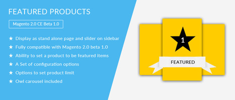 Leading New Heights with Magento 2.0 Extension – Featured Product | All About Website Design and Development | Scoop.it
