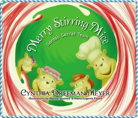 #HolidayGiftGuide: Merry Stirring Mice – Santa's Secret Team By Cynthia Dreeman Meyer (Giveaway) ~ a rain of thought | A Rain of Thought- Music & Entertainment | Scoop.it