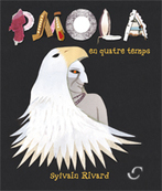 Pmola en quatre temps par Sylvain Rivard | AboriginalLinks LiensAutochtones | Scoop.it