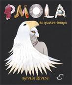 Pmola en quatre temps par Sylvain Rivard | AboriginalLinks LiensAutochtones | Scoop.it