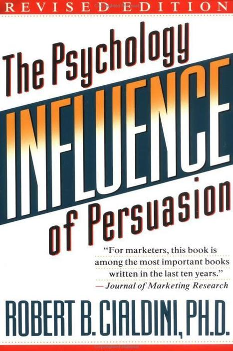 Robert Cialdini explains the six ways to influence people - EXTENDED - Barking Up The Wrong Tree | Emerging leaders | Scoop.it
