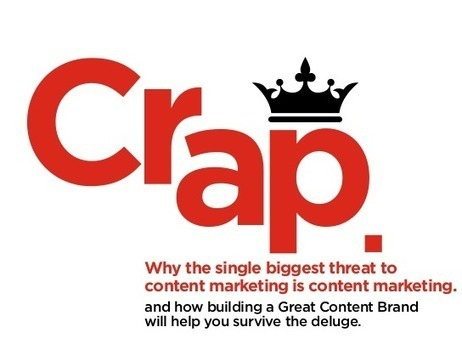Crap: The Content Marketing Deluge. | Brand Storytelling | Scoop.it
