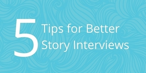 How To Conduct Better Interviews | The Storytelling Non-Profit | How to find and tell your story | Scoop.it