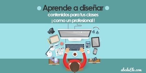 Diseñar contenidos para tus clases como un profesional, ¡sin tener ni idea! | Educación y TIC | Scoop.it