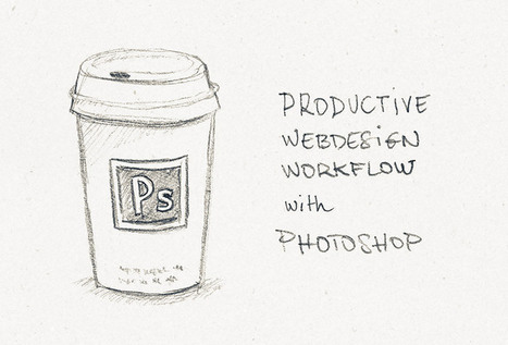 Productive webdesign workflow with Photoshop / Blog de Maurice Svay | Web mobile code | Scoop.it