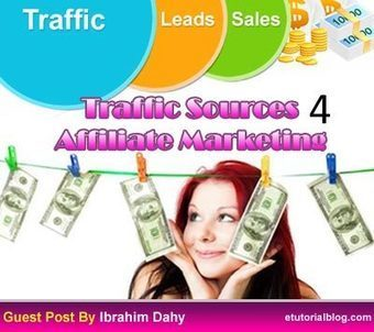 Easy Affiliate Marketing Traffic Sources For Bloggers - E Tutorial Blog | ETutorialBlog | Scoop.it