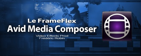 Avid Media Composer 7 : Le FrameFlex   Divers Programmes Mac   Scoop.it