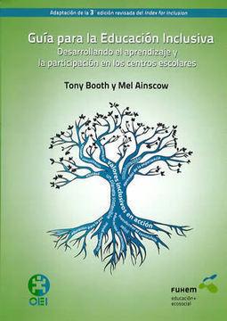 GUÍA PARA LA EDUCACIÓN INCLUSIVA. Desarrollando el aprendizaje y la participación en los centros escolares. Tony Booth y Mel Ainscow. | Diversidad y Edu | Scoop.it