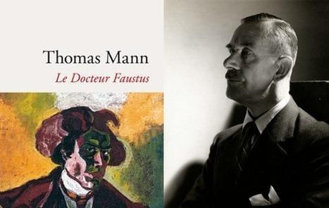 « Le docteur Faustus » de Thomas Mann : la musique classique fait résonner l'histoire | Musique et littérature | Scoop.it
