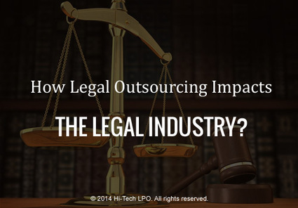 How Legal Outsourcing Impacts the Legal Industry? | Legal Process Outsourcing | Scoop.it
