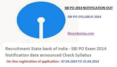 Recruitment State bank of india - SBI PO Exam 2014 Notification date announced Check Syllabus - Newz Duniya | Newz Duniya | 24*7 online news | Scoop.it