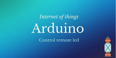 Internet of Things with Android and Arduino: Tutorial project | Mobile Technology | Scoop.it