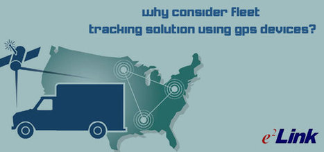 Why Consider Fleet Tracking Solution Using GPS Devices? | johnmorj - Links | Scoop.it