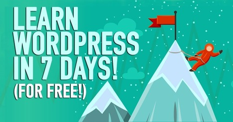 Learn WordPress In 7 Days Without Spending A Dime! | The Social Media Advisor | Scoop.it