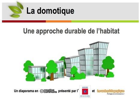 Diaporama - La domotique, une approche durable de l'habitat ? | Domocollege | Scoop.it