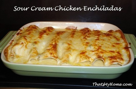 #Recipe Chicken Enchiladas with Green Chili Sour Cream Sauce - Recipes, Food and Cooking   Food   Scoop.it