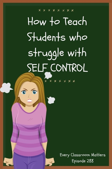 How to Teach Students Who Struggle with Self Control | Durff | Scoop.it