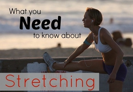 Why You Should Include Stretching in Your Fitness Routine | Yogalates | Scoop.it