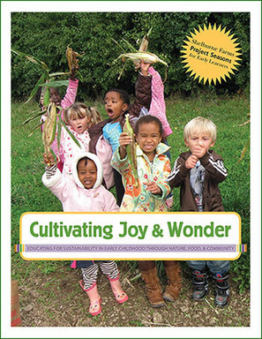 (Free!) Cultivating Joy & Wonder: Educating for Sustainability in Early Childhood Through Nature, Food, and Community | Shelburne Farms | Sustainability | Scoop.it