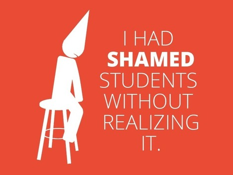 I Had Shamed Students Without Realizing It - Education Rethink | Leadership, Innovation, and Creativity | Scoop.it