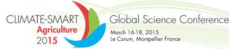 Climate Smart Agriculture 2015 - 16-128 mars 2015 | qqs infos sur le centre Inra Montpellier | Scoop.it