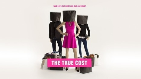 The True Cost of Fashion: Andrew Morgan on His New Documentary - Huffington Post | Fashion and Fashonians | Scoop.it