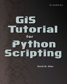 Esri Press Announces GIS Tutorial for Python Scripting - DirectionsMag.com (press release) | Cartography and Digital Mapping | Scoop.it