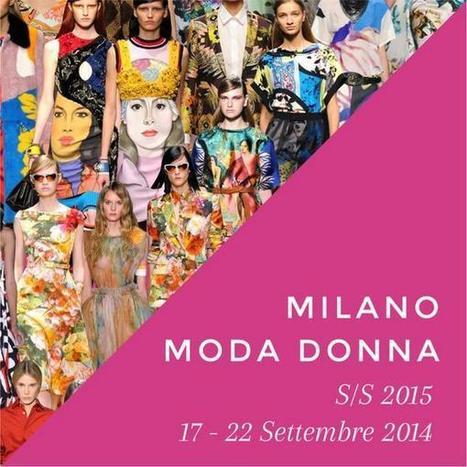 Milano Moda Donna Settembre 2014, il calendario delle sfilate | fashion | Scoop.it