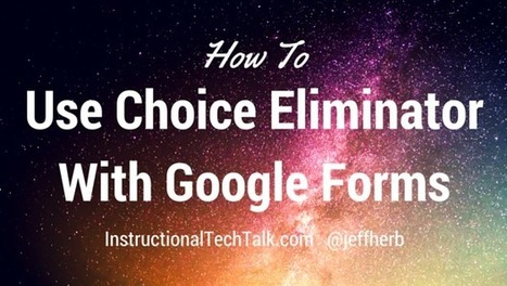 How to Use Choice Eliminator in Google Forms by @JeffHerb   Google in the Library & Classroom   Scoop.it
