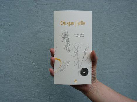 [Vient de paraître]  Albane Gellé, Anne Leloup, Où que j'aille, esperluète éditions | Poetry | Scoop.it