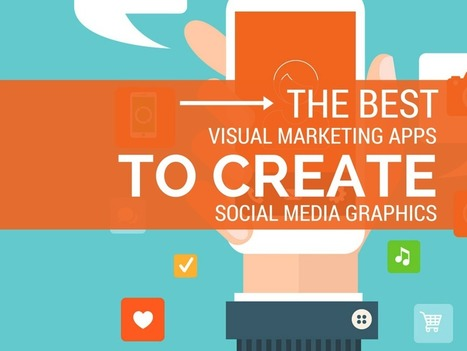 Best Visual Marketing Apps to Create Social Media Graphics | Content Creation, Curation, Management | Scoop.it