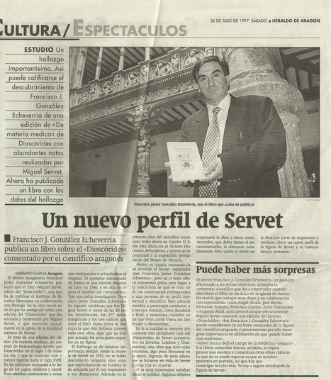 26-07-1997 Herald of Aragon- Article on the importance of the new work by Servetus, the Dioscorides, and the new publication of the Michael Servetus Institute & Gonzalez Echeverria. | Michael Servetus. Discovered  new works and true Identity. Proofs, lectures and International Congresses. | Scoop.it