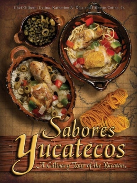 Sabores Yucatecos: A Culinary Tour of the Yucatan | The Joy of Mexico | Scoop.it