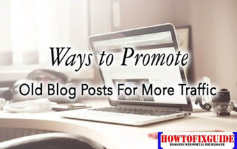 5 Smart Ways to Promote Old Posts from your Blog | All About Blogging | Scoop.it