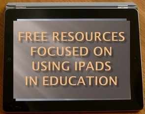 8 Great Free Web Resources Focused on Using the iPad in Education | Emerging Education Technology | iPads in education k-6 | Scoop.it