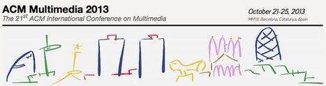 ACM MM'13 | ACM Multimedia Conference 2013 - October 21-25 | Digital Creativity & Transmedia | Scoop.it